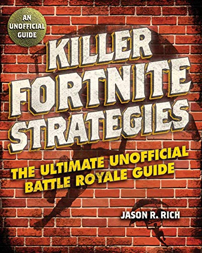 Killer Fortnite Strategies: An Ultimate Unofficial Battle Royale Guide (English Edition)