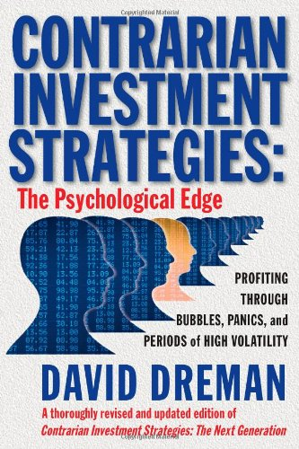 Contrarian Investment Strategies: The Psychological Edge: The New Psychological Breakthrough por David Dreman