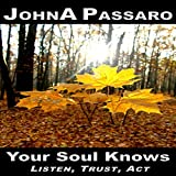 Your Soul Knows: Listen, Trust, Act: Every Breath Is Gold Book 3
