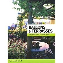Balcons & terrasses : 100 plantes faciles pour toute l'année
