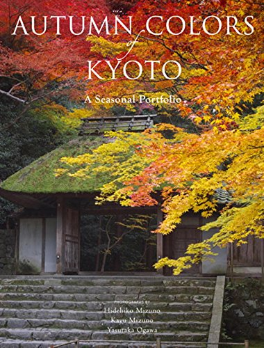 Autumn Colors of Kyoto: A Seasonal Portfolio (Kodansha International)