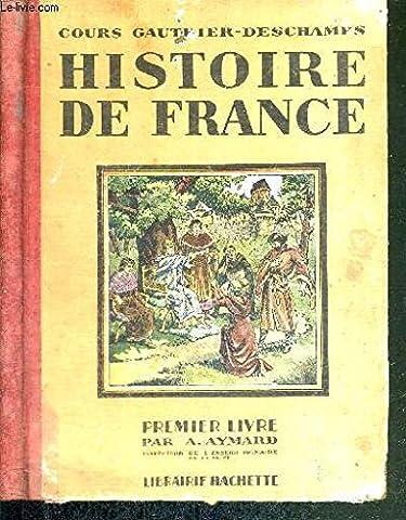 HISTOIRE DE FRANCE - PREMIER LIVRE - COURS ELEMENTAIRE -