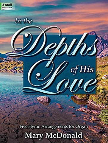 In the Depths of His Love: Five Hymn Arrangements for Organ