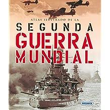 La segunda guerra mundial (atlas ilustrado)