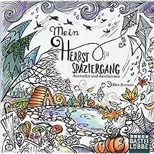 Mein Herbstspaziergang: Ausmalen und durchatmen (Die Welt wird bunt, Band 3)