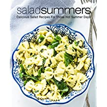 Salad Summers: Delicious Salad Recipes For Those Hot Summer Days (English Edition)