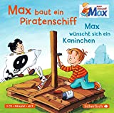 Max baut ein Piratenschiff/Max wünscht sich ein Kaninchen: 1 CD (Mein Freund Max, Band 4)