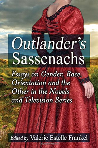 outlanders-sassenachs-essays-on-gender-race-orientation-and-the-other-in-the-novels-and-television-s