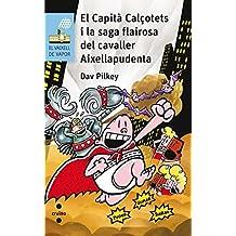 El Capità Calçotets I La Saga Flairosa Del Cavaller Aixellapudenta (Barco de Vapor Azul)