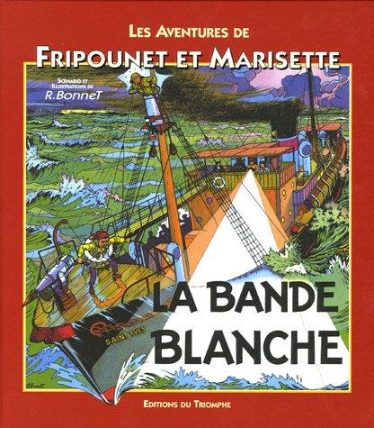 Les aventures de Fripounet et Marisette : La bande blanche