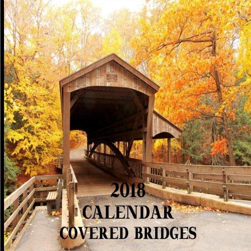 2018 Calendar Covered Bridges: Wall Calendar 2018 Bridges Mini 8.5 x 8.5 12 Month Colorful Bridge Images
