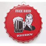 Beer Bottle Cap Tin Sign, Wall Sign Free Beer Tomorrow Vintage tin Sign Items for Bar Decoration Party Home Decoration -16 x
