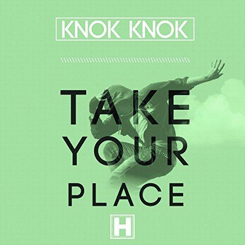 Knok Knok-Take Your Place