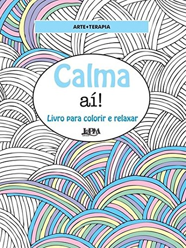 Calma Aí! Livro Para Colorir e Relaxar - Formato Convencional (Em Portuguese do Brasil)