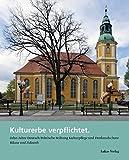 Kulturerbe verpflichtet: Zehn Jahre Deutsch-Polnische Stiftung Kulturpflege und Denkmalschutz (2007-2017)   Bilanz und Zukunft -