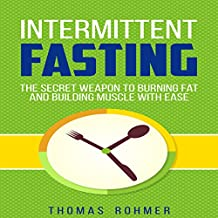 Intermittent Fasting: The Secret Weapon to Burning Fat and Building Muscle with Ease