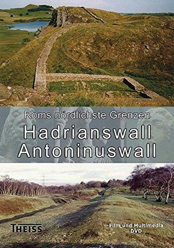 Hadrianswall und Antoninuswall. DVD-ROM: Roms nördlichste Grenzen (Grenzen Bücher)