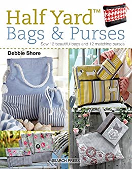 Half Yard™ Bags & Purses by [Shore, Debbie]