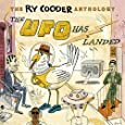 Ry Cooder Anthology-Ufo Has Landed