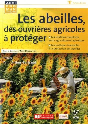 Les abeilles, des ouvrières agricoles à protéger par Axel DECOURTYE