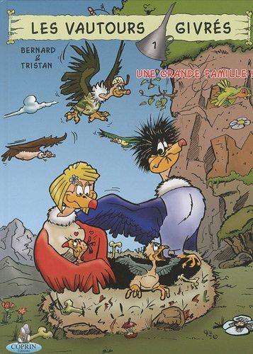 Les vautours givrés, Tome 1 : Une grande famille !