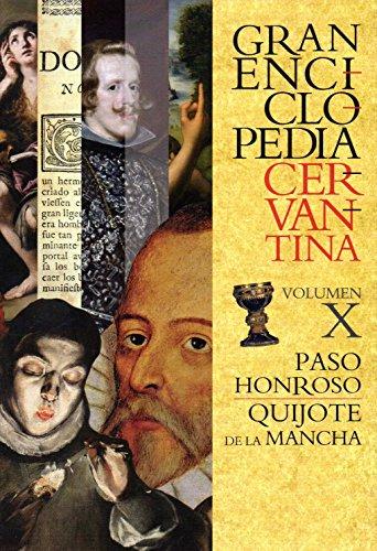Gran Enciclopedia Cervantina. Volumen X: Paso Honroso/Quijote de la Mancha (INSTITUTO MIGUEL DE CERVANTES)