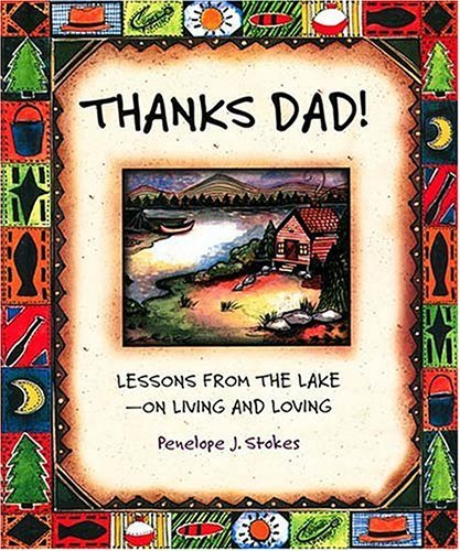 Thanks Dad! Lessons From The Lake???on Living And Loving by Penelope J. Stokes (2000-04-15)
