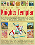 The Secret History of the Knights Templar (English Edition)