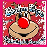 Christmas Shapes: An Amazing Early Concepts Book! (Amazing Early Concept Books!) (Volume 2) by Riley Weber (2014-12-08)