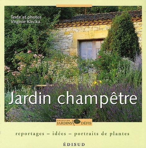 Jardin champêtre : Reportages-idées-portraits de plantes