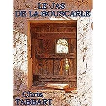 Le Jas de la Bouscarle (French Edition)