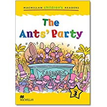 MCHR 3 The Ants' Party (int): Level 3 (Macmillan Children's Readers (International)) - 9781405057295 (Macmillan Children's Readers (International) S.)