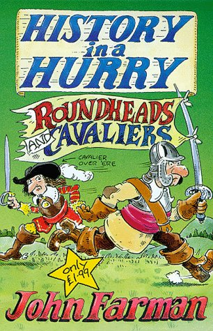 Roundheads and Cavaliers (History in a Hurry)