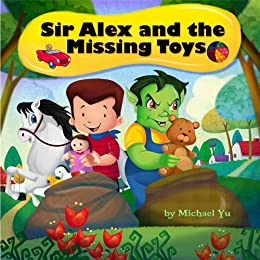 Children's Picture Book: Sir Alex and the Missing Toys (English Edition) par [Yu, Michael]
