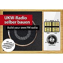 UKW-Radio selber bauen   Build your own FM radio   Das Komplettpaket mit Bausatz, Gehäuse und Handbuch in Deutsch & Englisch