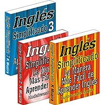 Inglés Simplificado 1, 2 & 3: La Manera Más Fácil de Aprender Inglés