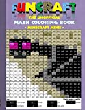 Funcraft - The unofficial Math Coloring Book: Minecraft Minis: Age: 6-10 years. Coloring book, age, learning math, mathematic, school, class, ... birthday, eastern, bestseller, pixel, craft