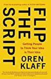 Flip the Script: Getting People to Think Your Idea is Their Idea