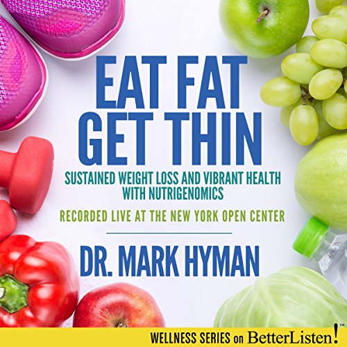 eat-fat-get-thin-sustained-weight-loss-and-vibrant-health-with-nutrigenomics