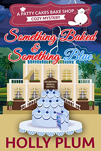 something-baked-and-something-blue-a-patty-cakes-bake-shop-cozy-mystery-series-book-3-english-editio