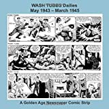 WASH TUBBS Dailies -- May 1943 - March 1945 -- A Golden Age Newspaper Comic Strip