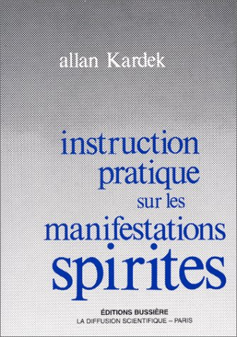 Instruction pratique sur les manifestations spirites