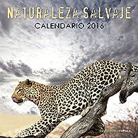Calendario Naturaleza salvaje 2016 par  Varios autores