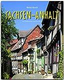 Reise durch SACHSEN-ANHALT - Ein Bildband mit über 180 Bildern auf 140 Seiten - STÜRTZ Verlag - Ernst-Otto Luthardt (Autor), Tina und Horst Herzig (Fotografen)