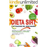 Dieta Sirt. L'attivazione del gene Magro: Perdere 3,5 Chili In Soli 7 Giorni I Piano Alimentare e +30 Ricette I Le Tecniche M