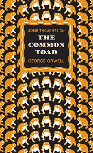 Some Thoughts on the Common Toad (Penguin Great Ideas) par George Orwell