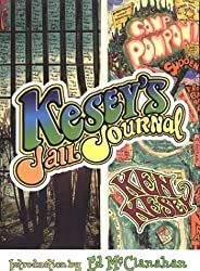 Kesey's Jail Journal: Cut the M************ Loose