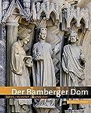 Der Bamberger Dom: Sehen - Verstehen - Nachdenken - Erzbischöfliches Ordinariat Bamberg Hubert Sowa