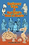 Cautionary Tales & Bad Child's Book o...