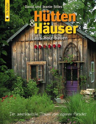 Hütten & Häuser aus Holz bauen: Der amerikanische Traum vom eigenen Paradies